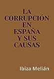 La corrupción en España y sus causas (Spanish Edition)
