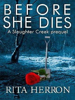 Before She Dies (A Slaughter Creek Novel) (English Edition) por [Herron, Rita]