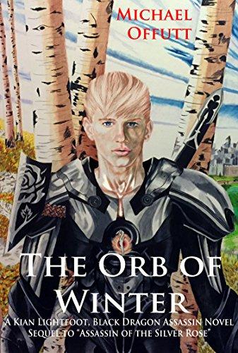 The Orb of Winter (Kian Lightfoot, Black Dragon Assassin Book 1)