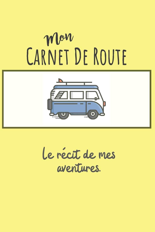 Carnet De Route Pour Tenir Un Journal De Bord Sur Les Vacances Ou Pour La Prise De Note Cadeau Pour Voyageur Fille Garcon French Edition Pulishing Eulalie Mazuret 9781078306225 Amazon Com Books