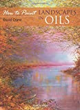 Landscapes in Oils (How to Paint): Landscapes In Oils