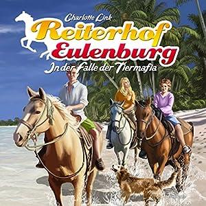 In der Falle der Tiermafia (Reiterhof Eulenburg) Hörbuch