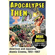Apocalypse Then: American and Japanese Atomic Cinema, 1951–1967