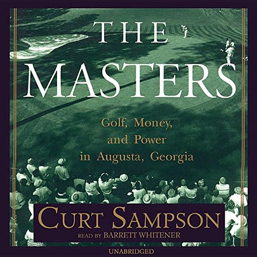 The Masters: Golf, Money, and Power in Augusta, Georgia by Blackstone Audiobooks