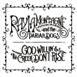 God Willin Creek Don't Rise