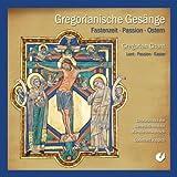 Gregorianische Gesänge (Fastenzeit, Passion, Ostern)