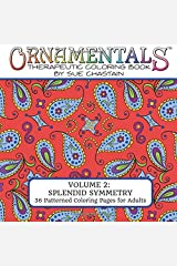 OrnaMENTALs: Splendid Symmetry: Adult Coloring Book with 36 Playful Patterns to Color (Volume 2) Paperback