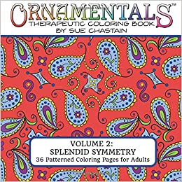 Amazon OrnaMENTALs Splendid Symmetry Adult Coloring Book With 36 Playful Patterns To Color Volume 2 9780692584309 Sue Chastain Books