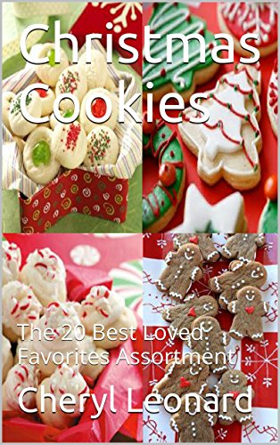 Christmas Cookies: The 20 Best Loved Favorites Assortment by [Leonard, Cheryl]