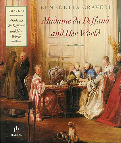 Madame Du Deffand And Her World por Benedetta Craveri