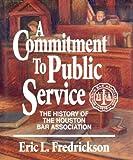 A Commitment to Public Service, Eric L. Fredrickson, 0884150828