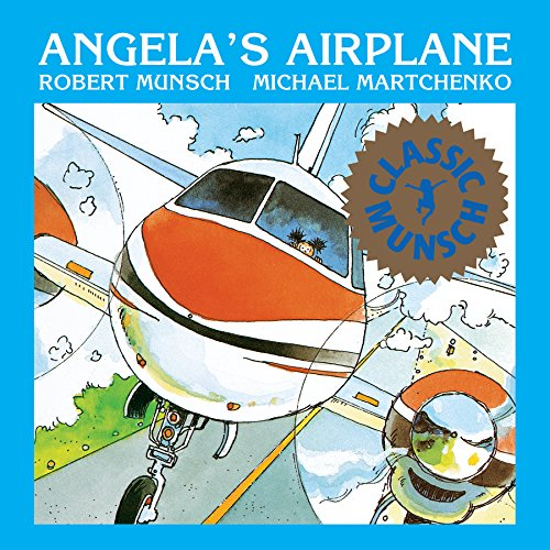 Angela's Airplane (Classic Munsch)