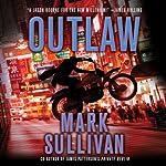 Outlaw: A Robin Monarch Novel, Book 2   Mark Sullivan
