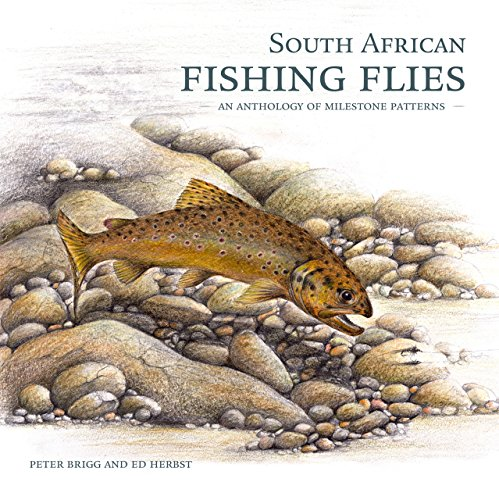 - South African Fishing Flies - An Anthology of Milestone Patterns