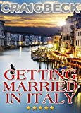 Getting Married in Italy: Planning the Perfect Wedding Abroad