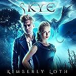 Skye: The Dragon Kings, Book 4 | Kimberly Loth