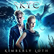 Skye: The Dragon Kings, Book 4 | Kimberly Loth