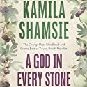 A God in Every Stone Audiobook by Kamila Shamsie Narrated by Joan Walker