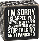 "Primitives by Kathy Box Sign ""I'm Sorry I Slapped You. . ."""