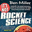 It's Not Rocket Science Audiobook by Ben Miller Narrated by Ben Miller