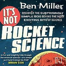 It's Not Rocket Science Audiobook by Ben Miller Narrated by Ben Miller