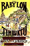 From Babylon to Timbuktu: A History of the Ancient Black Races Including the Black Hebrews by Rudolph R Windsor (1988-04-03)