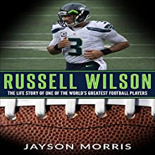 Russell Wilson: The Life Story of One of the World's Greatest Football Players | Livre audio Auteur(s) : Jayson Morris Narrateur(s) : Randy Guiaya