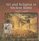 Art and Religion in Ancient Rome, Daniel C. Gedacht, 0823989445