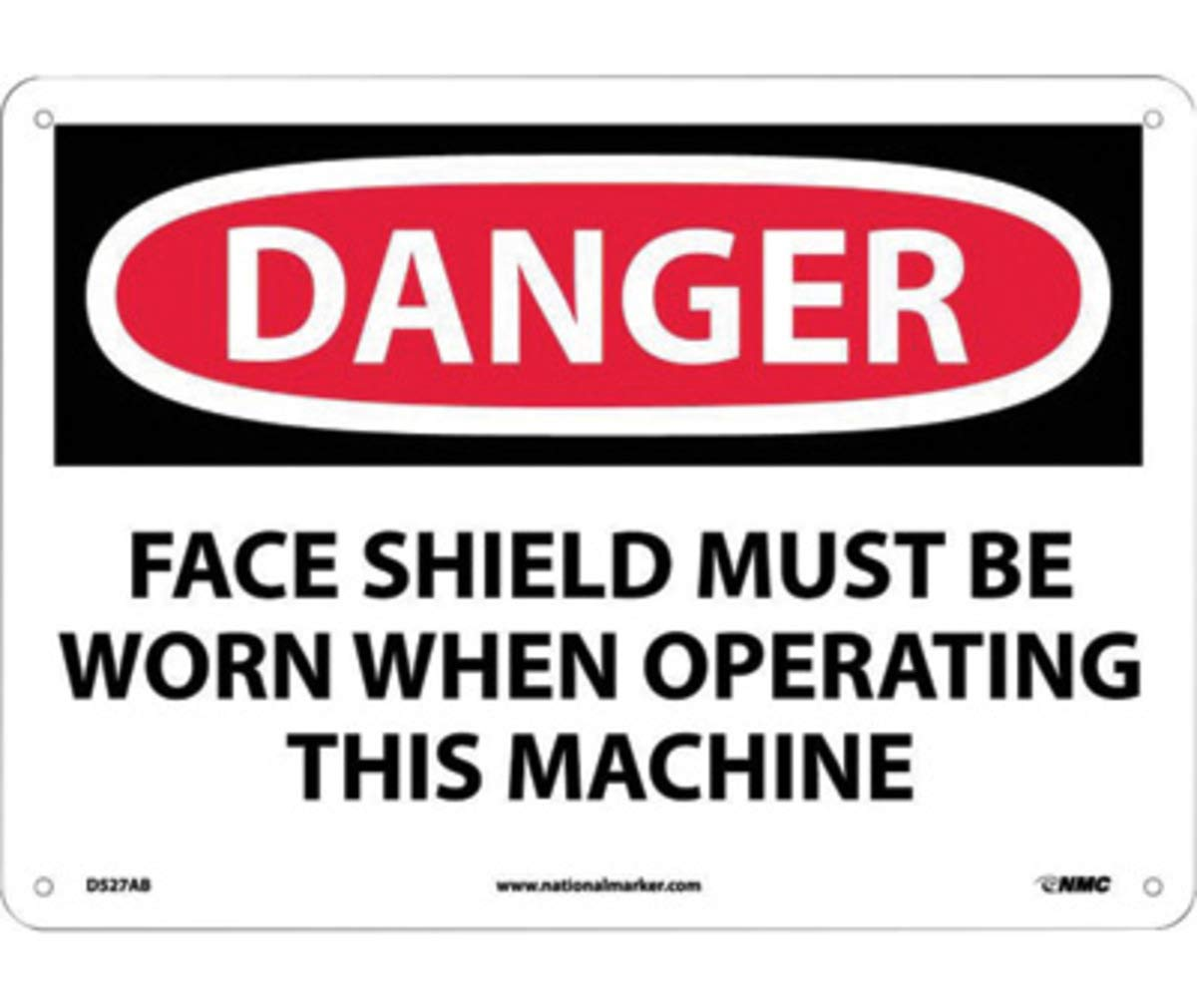 NMC 10'' X 14'' White .04'' Aluminum Personal Protection/Fall Hazard Sign''FACE SHIELD MUST BE WORN WHEN OPERATING THIS MACHINE''