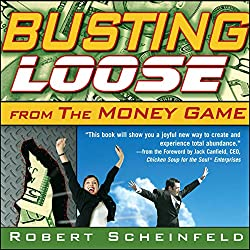 Busting Loose from the Money Game