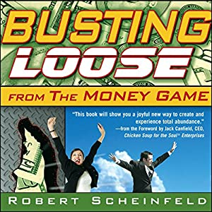 Busting Loose from the Money Game Hörbuch