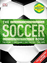 The Soccer Book: The Sport, the Teams, the Tactics, the Cups [With Poster]