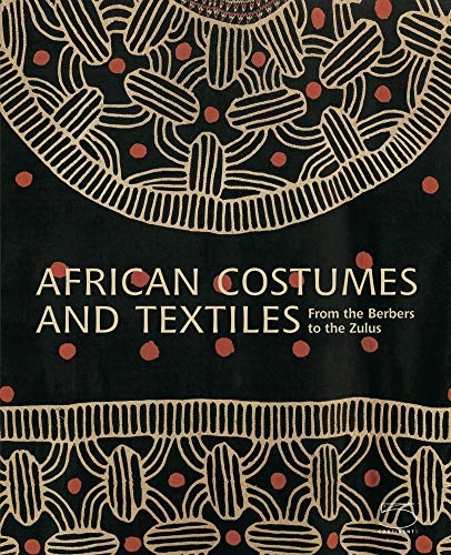 African Costumes and Textiles: From the Berbers to the Zulus ()