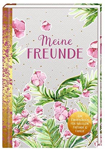 Freundebuch für Erwachsene - Meine Freunde: Ein Eintragbuch für Kollegen, Freunde & Familie