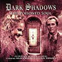 Dark Shadows - The Poisoned Soul Audiobook by James Goss Narrated by Nancy Barrett, Roy Thinnes