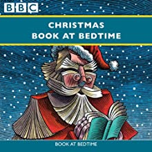 Christmas Book at Bedtime: Complete Series Radio/TV Program Auteur(s) : Hans Christian Andersen, Charles Dickens, Laurie Lee Narrateur(s) : Patricia Routledge, Joss Ackland, Miriam Margolyes, Judi Dench, Richard Briers