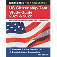 US Citizenship Test Study Guide 2021 and 2022: USCIS Naturalization Secrets for Both Exam Versions, Complete Practice…