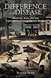 #6: Difference and Disease: Medicine, Race, and the Eighteenth-Century British Empire (Global Health Histories)