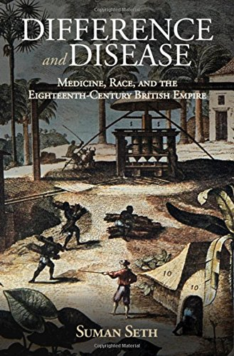 Difference and Disease: Medicine, Race, and the Eighteenth-Century British Empire (Global Health Histories)