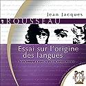 Essai sur l'origine des langues Audiobook by Jean-Jacques Rousseau Narrated by Éric Herson-Macarel