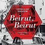 Beirut, Beirut | Sonallah Ibrahim,Chip Rossetti (translator)