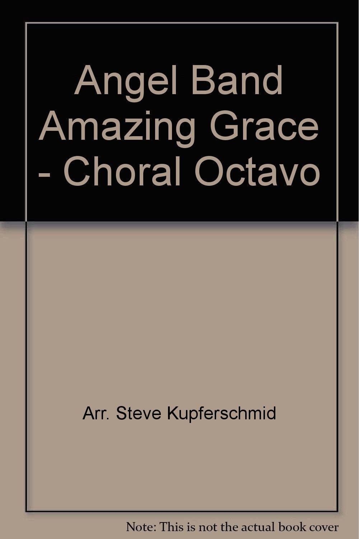 Download Angel Band Amazing Grace - Choral Octavo pdf epub