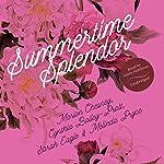 Summertime Splendor   M. C. Beaton,Cynthia Bailey-Pratt,Sarah Eagle,Melinda Pryce