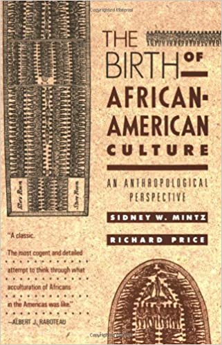 the birth of african american culture an anthropological  the birth of african american culture an anthropological perspective sidney wilfred mintz richard price 0046442009171 com books