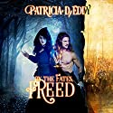 By the Fates, Freed: By the Fates, Book 1 Audiobook by Patricia D. Eddy Narrated by Carol Hendrickson