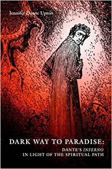 Dark Way to Paradise: Dante's Inferno in Light of the Spiritual Path