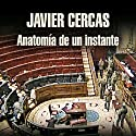 Anatomía de un instante [The Anatomy of a Moment] Audiobook by Javier Cercas Narrated by José Posada