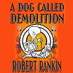 A Dog Called Demolition | Robert Rankin
