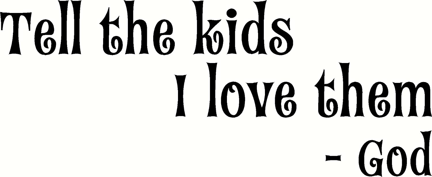 Amazon Com Tell The Kids I Love Them God Love Quotes Bible Verse
