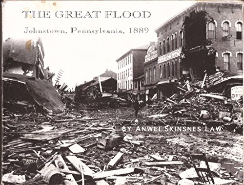 The great flood: Johnstown, Pennsylvania, 1889